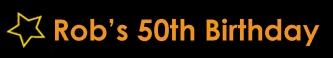 Rob's 50th